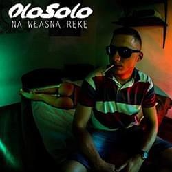OloSolo – Na Własną Rękę